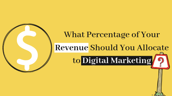 What Percentage of Your Revenue Should You Allocate to Digital Marketing