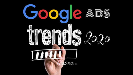 5 Google Ads Trends For 2020