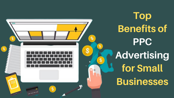 Top Benefits of PPC Advertising for Small Businesses