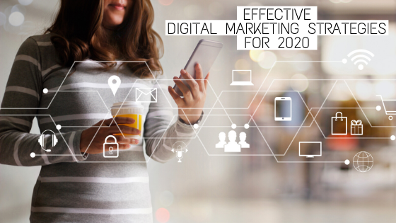 Effective Digital Marketing Strategies Should Be Following in 2020